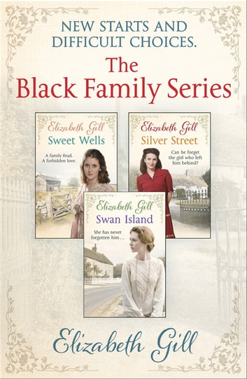 The Black Family Series - Ebook Bundle: Swan Island, Silver Street and Sweet Wells ebook by Elizabeth Gill