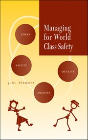 Managing for World Class Safety ebook by James Melville Stewart