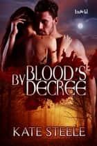 By Blood's Decree ebook by Kate Steele
