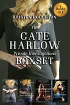 The Cate Harlow Private Investigations Boxset ebook by Kristen Houghton