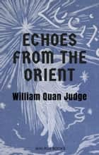 Echoes from the Orient ebook by William Quan Judge