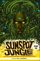Sunspot Jungle: Volume Two - The Ever Expanding Universe of Fantasy and Science Fiction ebook by Bill Campbell