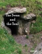 The Swan and the Seal ebook by Kristi Lee