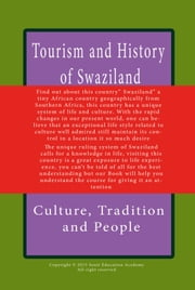 History, Culture and Tourism of Swaziland - Discover this tiny African country, knowing its tradition and people ebook by Sampson Jerry