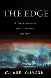 The Edge - A Superintendent Mike Yeadings Mystery ebook by Clare Curzon