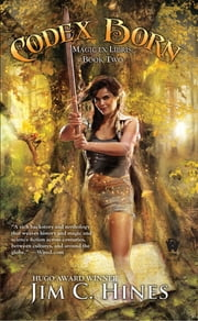 Codex Born - (Magic Ex Libris: Book Two) ebook by Jim C. Hines