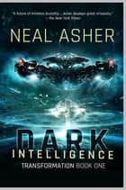 Dark Intelligence ebook by Neal Asher