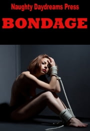 Bondage ebook by Naughty Daydreams Press
