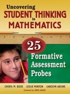 Uncovering Student Thinking in Mathematics ebook by Cheryl Rose Tobey,Leslie G. Minton,Carolyn B. Arline