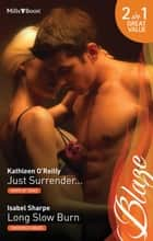 Just Surrender.../Long Slow Burn ebook by Kathleen O'Reilly