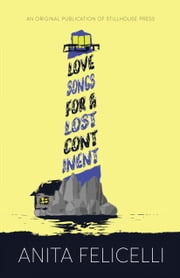 Love Songs for a Lost Continent ebook by Anita Felicelli