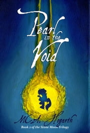 Pearl in the Void - The Stone Moon Trilogy, #2 ebook by M.C.A. Hogarth