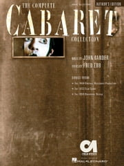 The Complete Cabaret Collection (Songbook) - Vocal Selections - Souvenir Edition ebook by John Kander