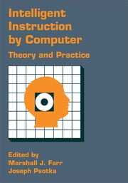 Intelligent Instruction Computer - Theory And Practice ebook by Marshall J. Farr, Joseph Psotka