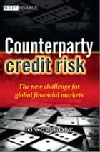 Counterparty Credit Risk ebook by Jon Gregory