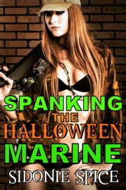Spanking the Halloween Marine ebook by Sidonie Spice