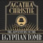 The Adventure of the Egyptian Tomb audiobook by Agatha Christie