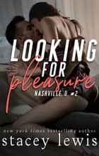 Looking for Pleasure ebook by Stacey Lewis