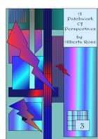 A patchwork of Perspectives Vol 3 ebook by Alberta Ross