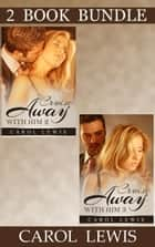 Cruise Away With Him: 2 & 3 (Bundle) - Cruise Away With Him, #5 ebook by Carol Lewis