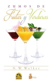 Zumos de frutas y verduras ebook by N.W. Walker