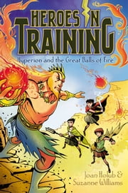Hyperion and the Great Balls of Fire ebook by Joan Holub,Suzanne Williams,Craig Phillips