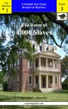 The Room of 1,000 Slaves: A Full-Length Brodericks Mystery, Educational Version ebook by Caitlind L. Alexander