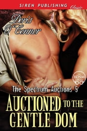 Auctioned to the Gentle Dom ebook by Doris O'Connor