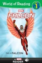 World of Reading Falcon: This Is Falcon - A Marvel Read-Along (Level 1) ebook by Marvel Press