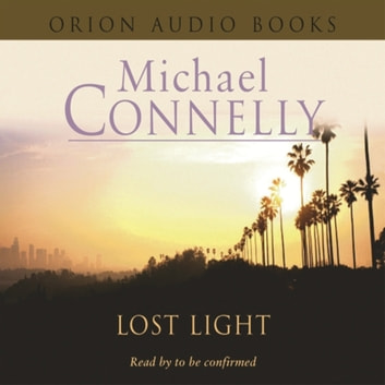 Lost Light audiobook by Michael Connelly