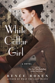 White Collar Girl - A Novel ebook by Renée Rosen