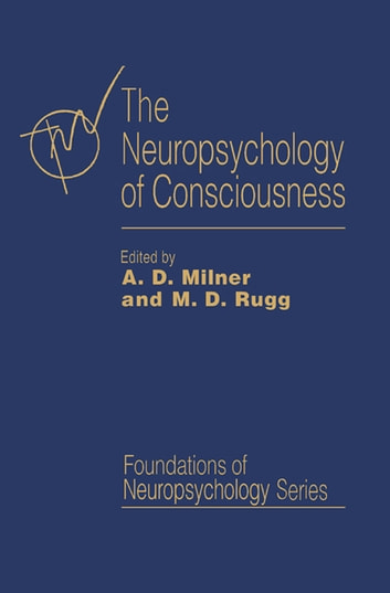 The Neuropsychology of Consciousness ebook by