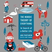 The Nordic Theory of Everything - In Search of a Better Life livre audio by Anu Partanen