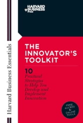 Innovator's Toolkit - 10 Practical Strategies to Help You Develop and Implement Innovation ebook by Harvard Business School Press