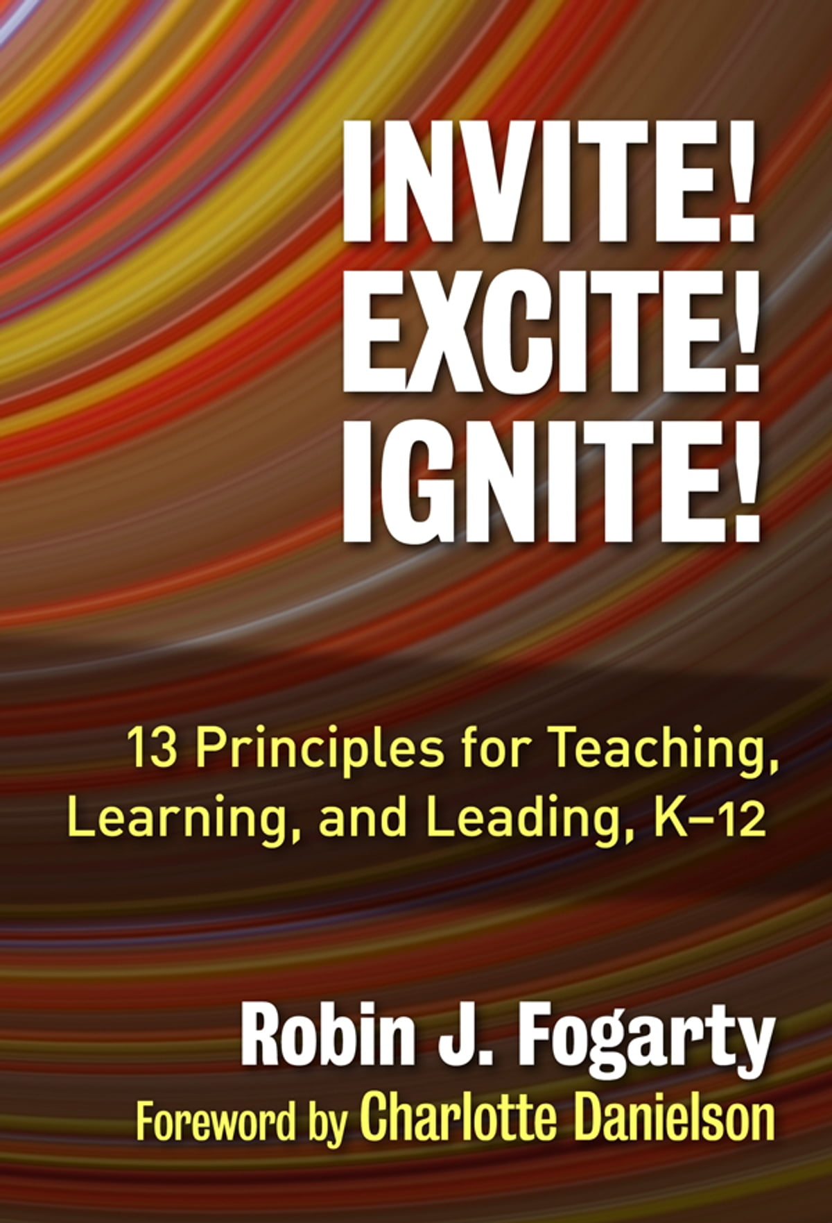 Invite! Excite! Ignite! eBook by Robin J. Fogarty - 9780807774687 | Rakuten  Kobo