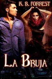 La Bruja ebook by K. B. Forrest