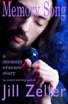 Memory Song ebook by Jill Zeller