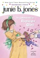 Junie B. Jones #13: Junie B. Jones Is (almost) a Flower Girl ebook by Barbara Park,Denise Brunkus
