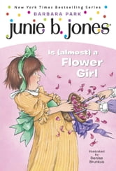 Junie B. Jones #13: Junie B. Jones Is (almost) a Flower Girl ebook by Barbara Park