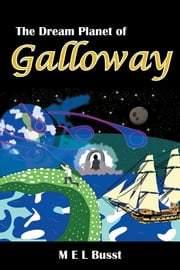 Galloway - The Dream Planet of ebook by M E L Busst
