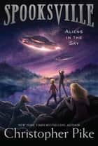 Aliens in the Sky ebook by Christopher Pike