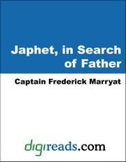 Japhet, in Search of Father ebook by Marryat, Captain Frederick