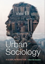 Urban Sociology - A Global Introduction ebook by Mark Abrahamson