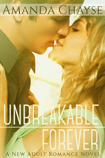 Unbreakable Forever - Unbreakable, #4 ebook by Amanda Chayse