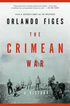 The Crimean War ebook by Orlando Figes