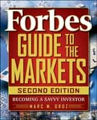 Forbes Guide to the Markets ebook by Forbes LLC,Marc M. Groz