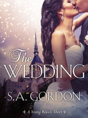 The Wedding: The Young Royals 1.5 ebook by S.A. Gordon