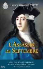 L'Assassin de Septembre (T.6) eBook by Jean-Christophe Portes