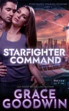 Starfighter Command - Game 2 ebook by Grace Goodwin