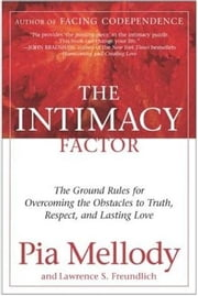 The Intimacy Factor ebook by Pia Mellody,Lawrence S. Freundlich